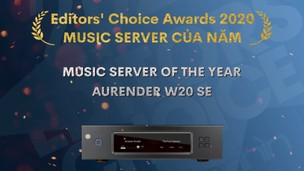 Editors' Choice Awards 2020: Aurender W20 Special Edition – Music Server của năm